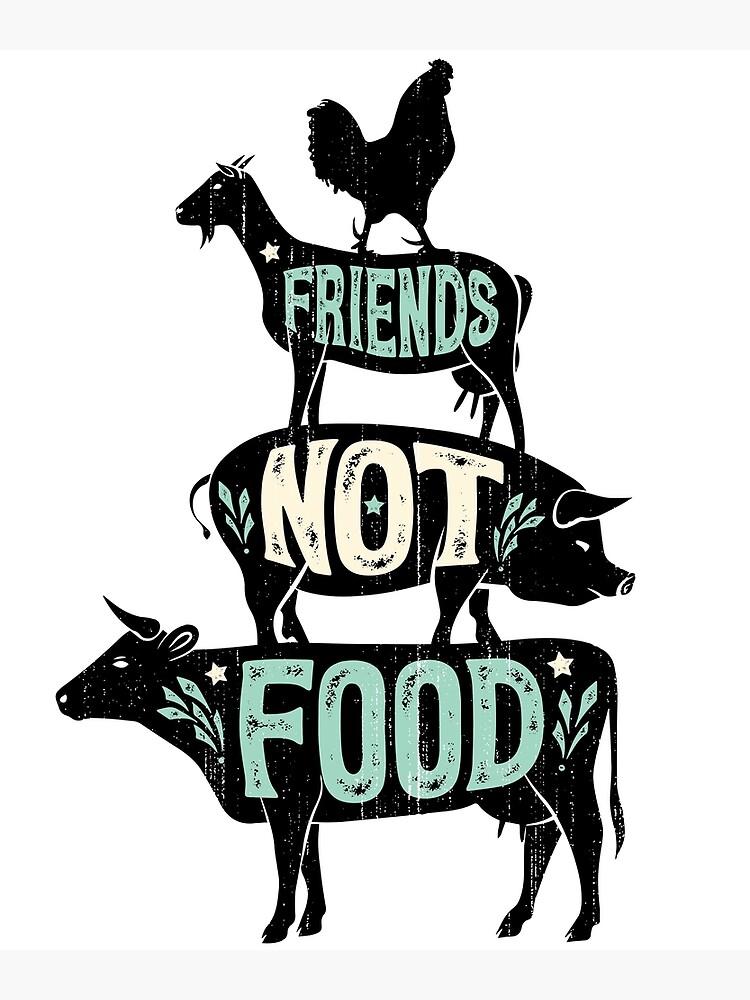 Friends Not Food - Vegan Vegetarian Animal Lovers T-Shirt - Vintage Distressed by LiqueGifts