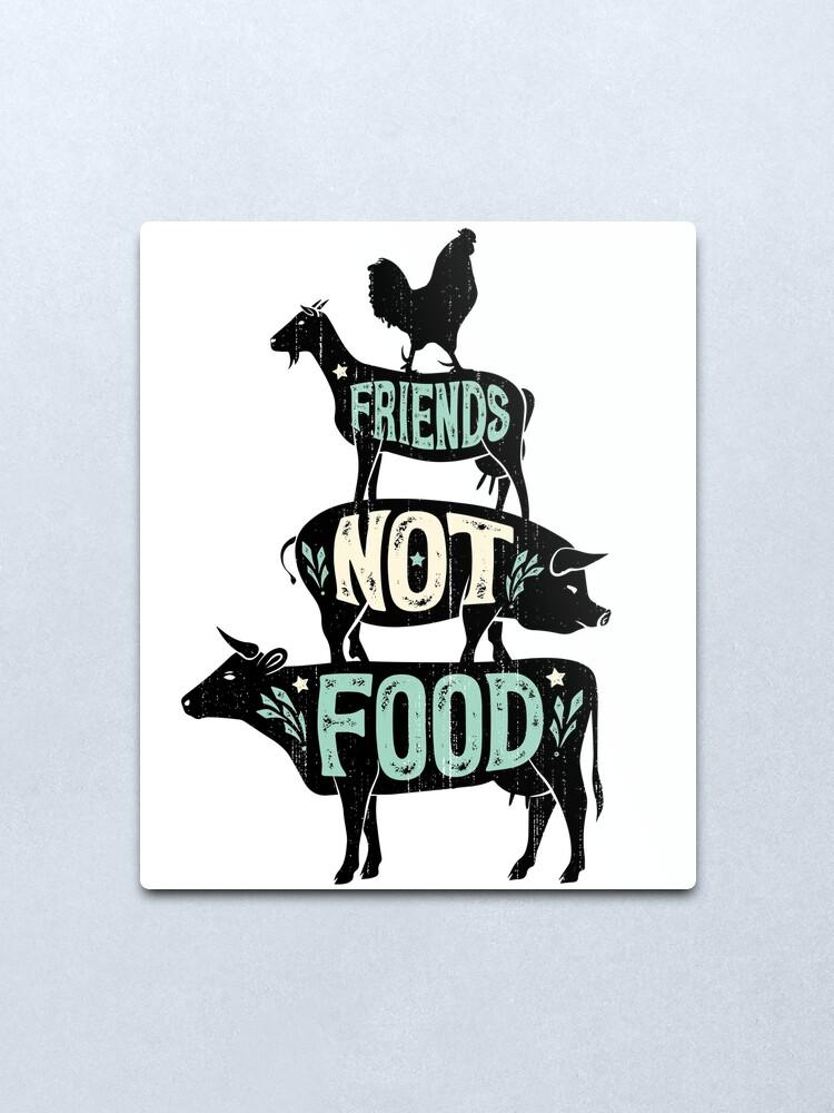 Alternate view of Friends Not Food - Vegan Vegetarian Animal Lovers T-Shirt - Vintage Distressed Metal Print