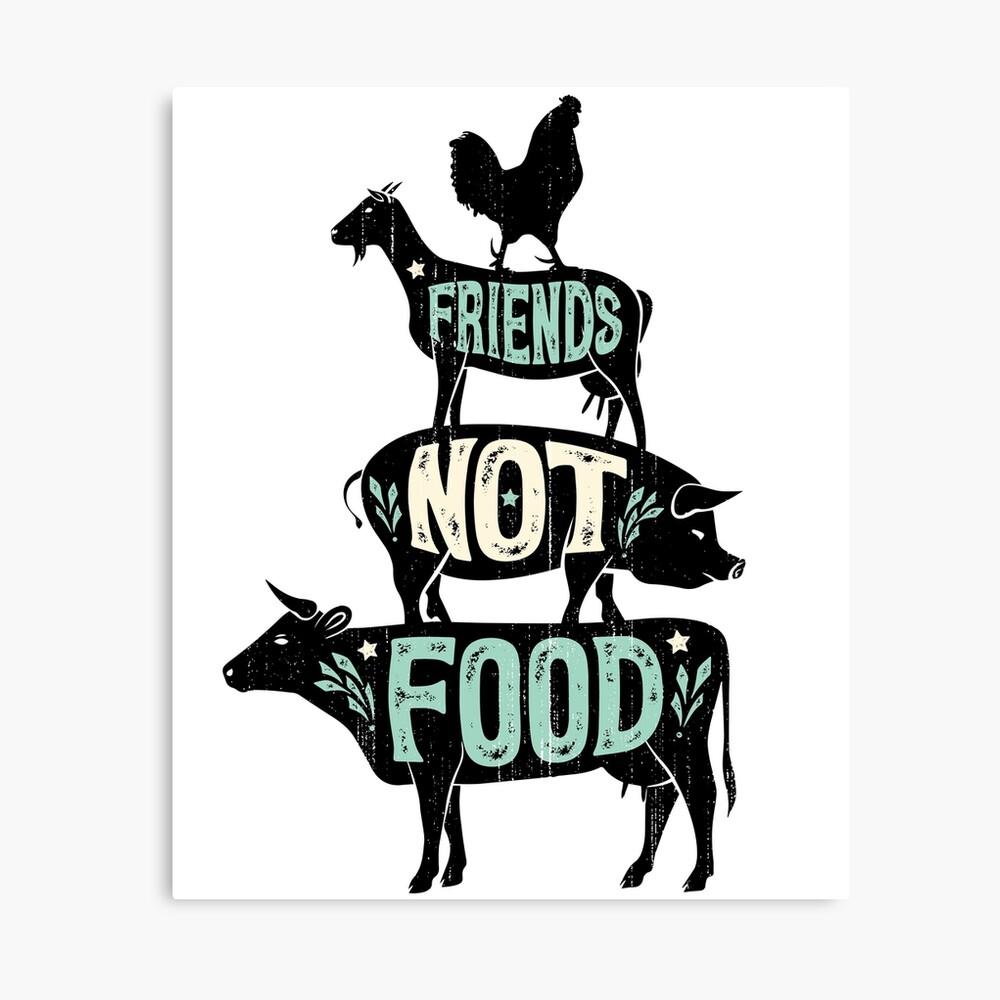 Friends Not Food - Vegan Vegetarian Animal Lovers T-Shirt - Vintage Distressed Canvas Print