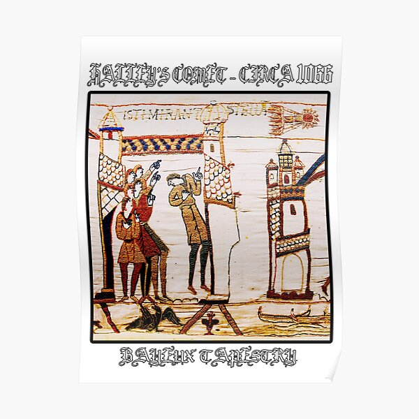 Bayeux Tapestry Halley's Comet – Circa 1066 Poster
