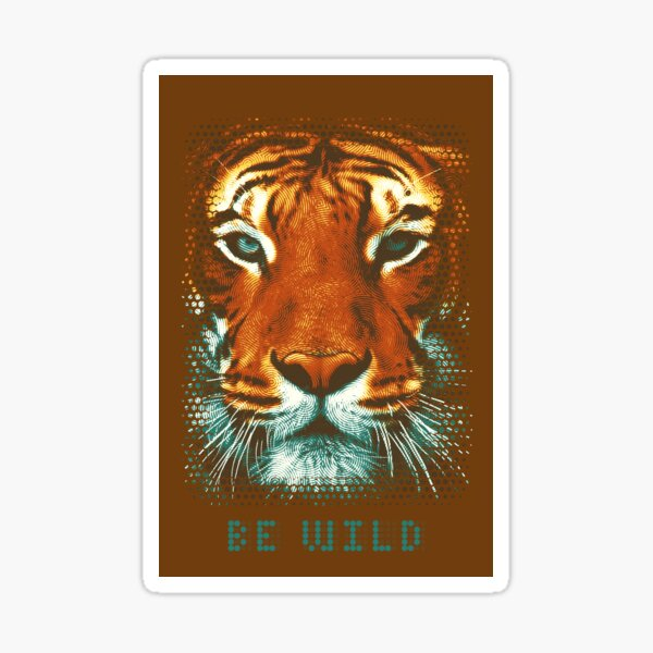 BE WILD Sticker