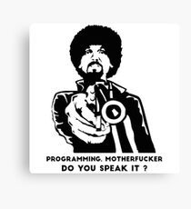 Programming, Motherfucker Canvas Print