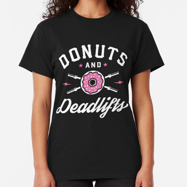 Donuts And Deadlifts Classic T-Shirt