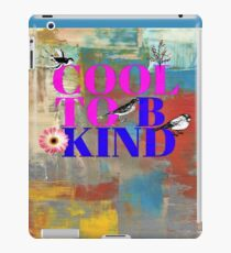 Cool To Be Kind AND Colorful! iPad Case/Skin