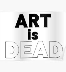 Art is Dead - Bo Burnham Quote  Poster