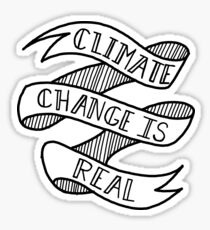 Climate change is real [Public Health] Sticker