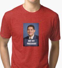 Not My President Tri-blend T-Shirt