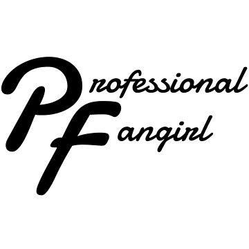 Professional Fangirl by LightfulFoxtrot