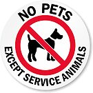 NO PETS EXCEPT SERVICE ANIMALS by thatstickerguy
