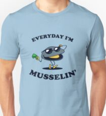 Everyday I'm Musselin' T-Shirt