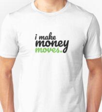 I make money moves T-Shirt