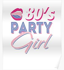80s Party Girl | 1980s Eighties Party T-Shirt Poster