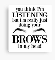 Brows Canvas Print