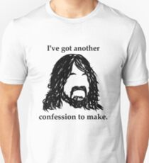 I've Got Another Confession to Make T-Shirt