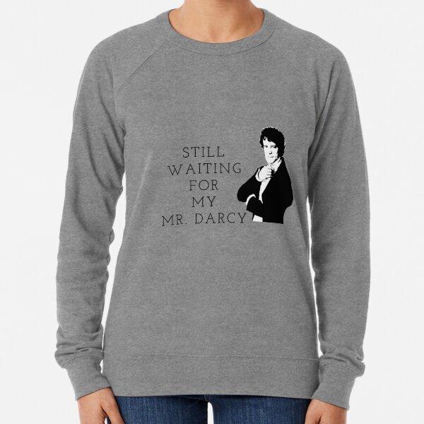 Waiting for Mr. Darcy Lightweight Sweatshirt
