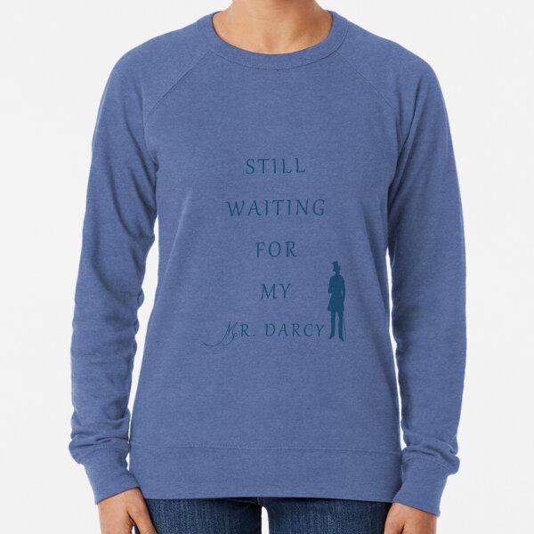 Waiting For My Darcy - Blue Lightweight Sweatshirt