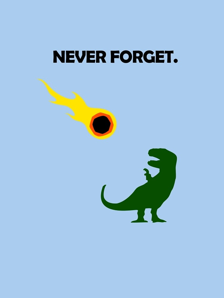 Never Forget (Dinosaurs) by jezkemp