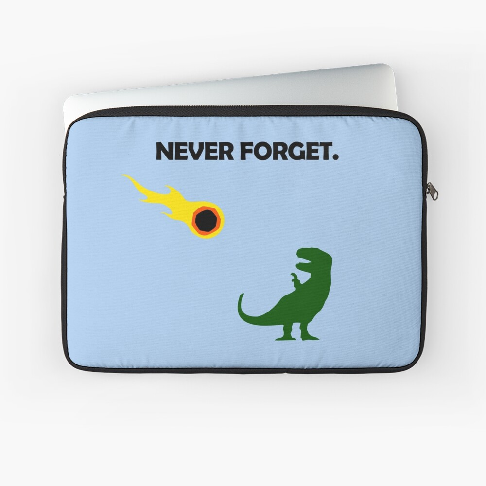 Never Forget (Dinosaurs) Laptop Sleeve