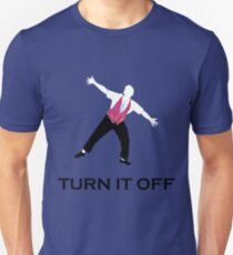 Turn It Off Unisex T-Shirt