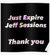 Just Expire Jeff Sessions - Thank You Poster