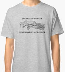 Peace through Superior Firepower (Aliens) Classic T-Shirt
