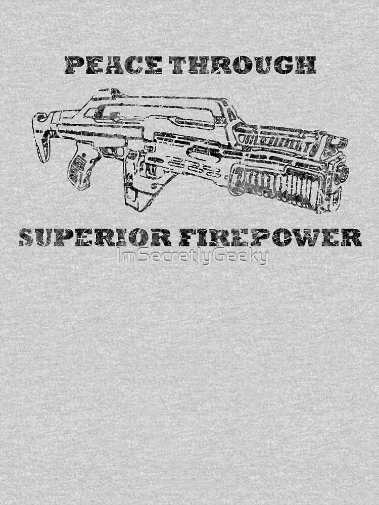 Peace through Superior Firepower (Aliens) by ImSecretlyGeeky