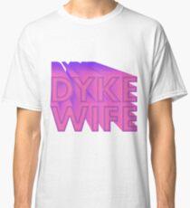 DYKE WIFE - LESBIAN BRIDE PRIDE Classic T-Shirt