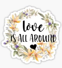 Love Is All Around - Inspirational Text Sticker