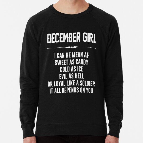 December girl I can be mean AF Lightweight Sweatshirt