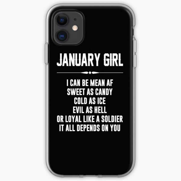 January girl I can be mean AF iPhone Soft Case