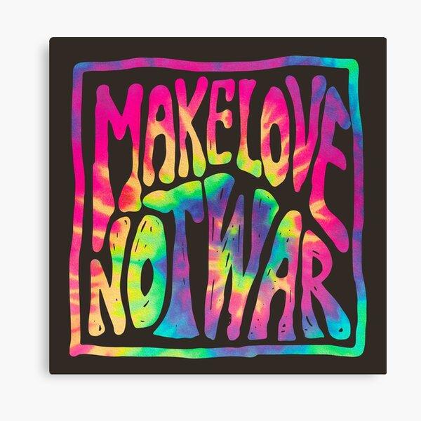 Make Love Not War ~ Tie Dye Canvas Print