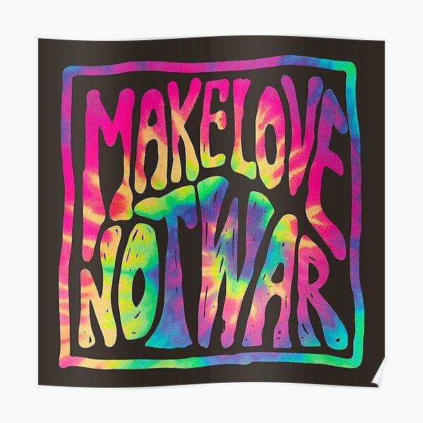 Make Love Not War ~ Tie Dye Poster