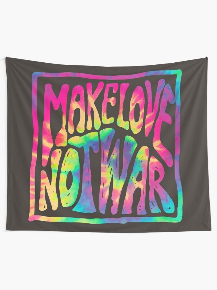 Alternate view of Make Love Not War ~ Tie Dye Tapestry