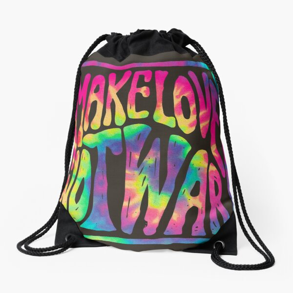 Make Love Not War ~ Tie Dye Drawstring Bag