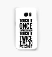 touch it once 2 Samsung Galaxy Case/Skin