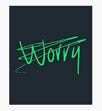 Don't Worry Typography Design  Photographic Print