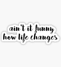 LIFE CHANGES Sticker