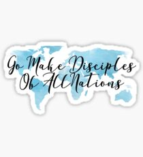 Go Make Disciples Of All Nations Sticker