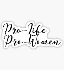 Pro-life is Pro-women Sticker
