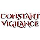 CONSTANT VIGILANCE by amdevine