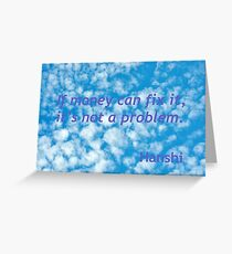 If Money Can Fix It, It Is Not A Problem Greeting Card