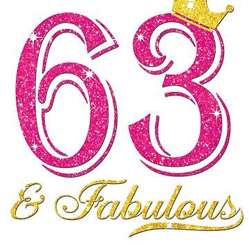 63rd Birthday Women Fabulous Queen Shirt by JenniferMC882