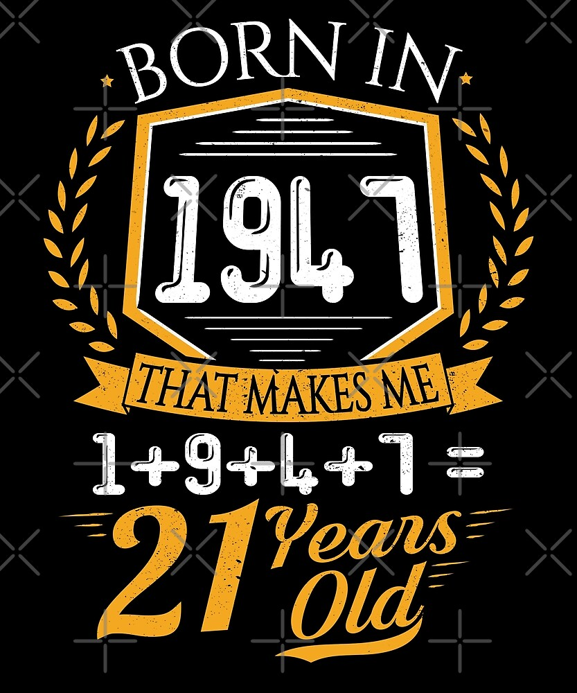 Funny 70th Birthday Born In 1947 Retro Vintage Gift by SpecialtyGifts