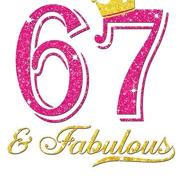 67th Birthday Women Fabulous Queen Shirt by JenniferMC882