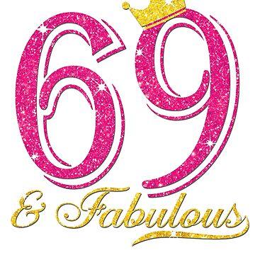 69th Birthday Women Fabulous Queen Shirt by JenniferMC882