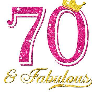 70th Birthday Women Fabulous Queen Shirt by JenniferMC882