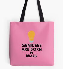 Geniuses are born in BRAZIL R4gph Tote Bag