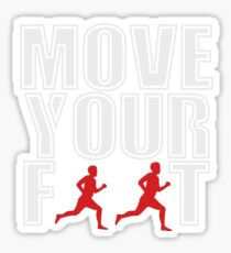 MOVE YOUR FOOT SHIRT Sticker