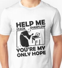 Help me stack overflow, you're my only hope (bk) T-Shirt