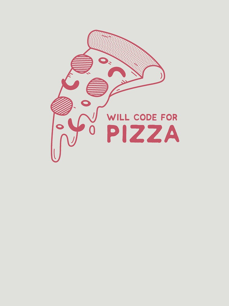 Will Code for Pizza - Programming by blushingcrow